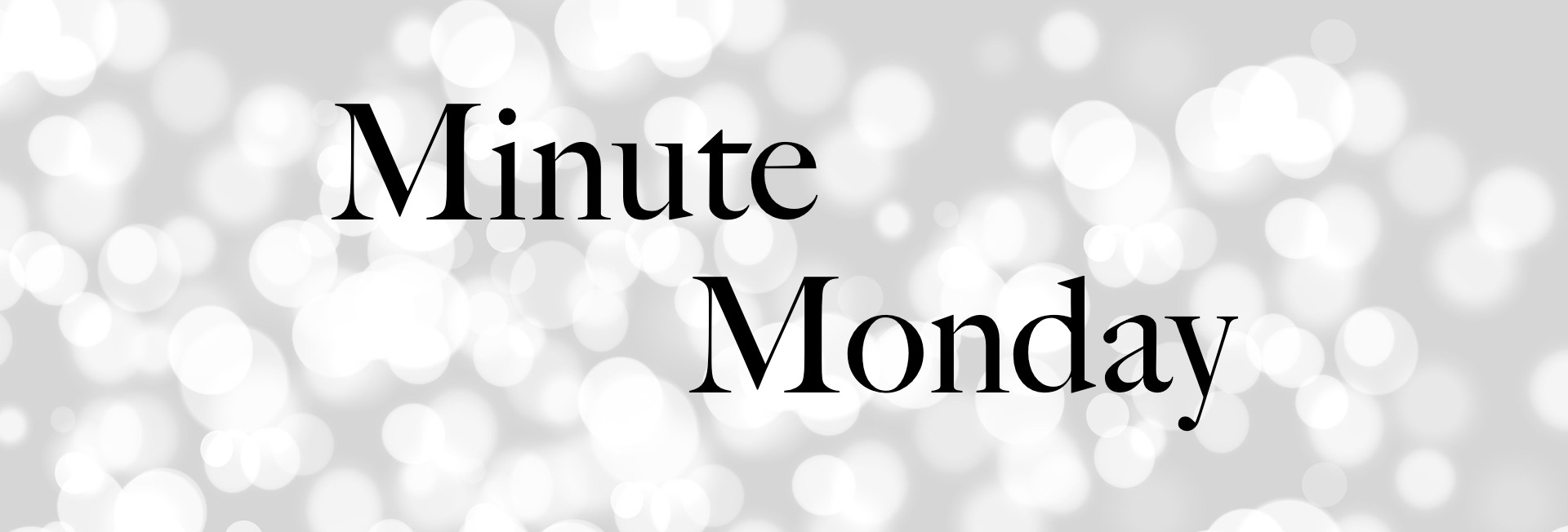 Nothing Like I Expected - Minute Monday